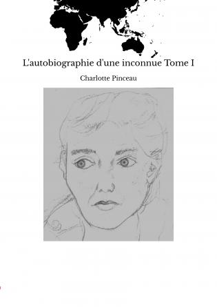 L'autobiographie d'une inconnue Tome I
