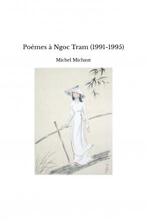 Poèmes à Ngoc Tram (1991-1995)