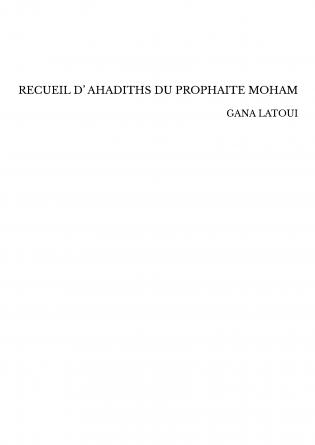 RECUEIL D' AHADITHS DU PROPHAITE MOHAM