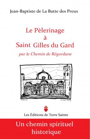 Le Pèlerinage à Saint Gilles du Gard