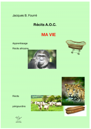 Récits A.O.C., MA VIE