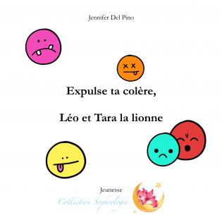 Expulse ta colère,Léo & Tara la lionne