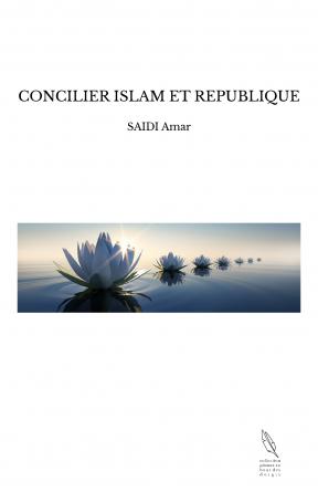 CONCILIER ISLAM ET REPUBLIQUE