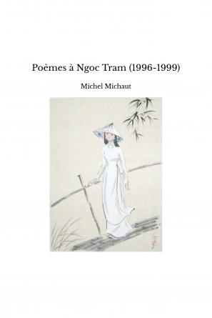 Poèmes à Ngoc Tram (1996-1999)