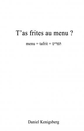 T'as frites au menu ?