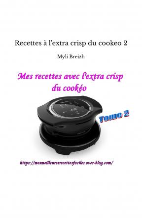 Recettes à l'extra crisp du cookeo 2
