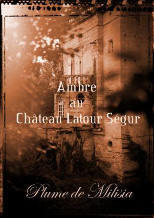 Ambre au Château Latour Ségur