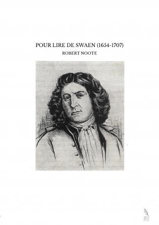 POUR LIRE DE SWAEN (1654-1707)