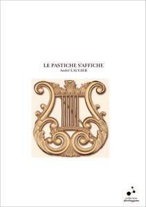 LE PASTICHE S'AFFICHE