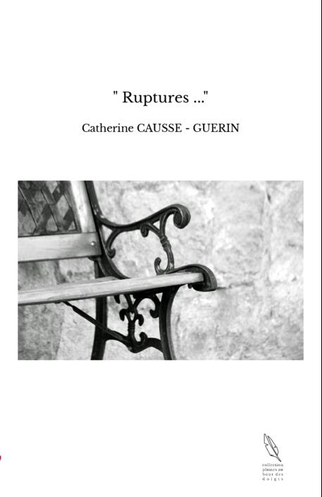 """"""" Ruptures ..."""""""