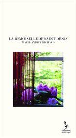 LA DEMOISELLE DE SAINT-DENIS