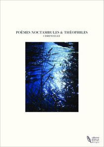 POEMES NOCTAMBULES & THEOPHILES