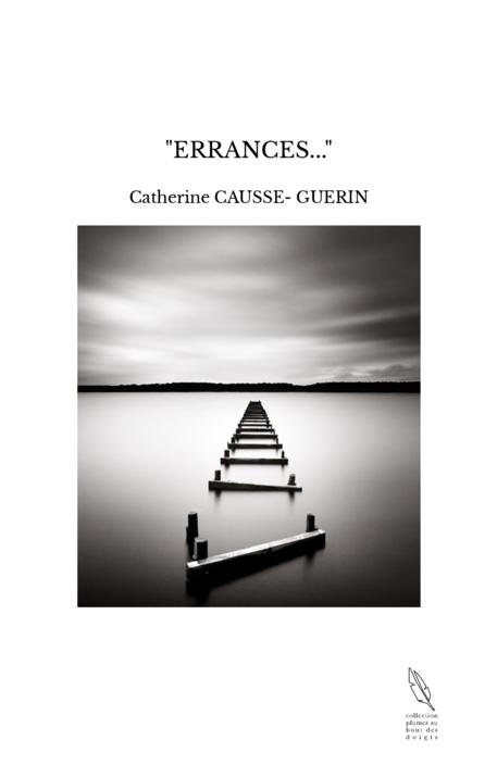 """ERRANCES..."""