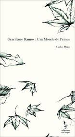 Graciliano Ramos : Um Monde de Peines