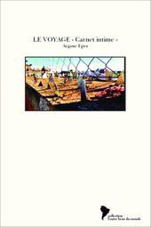 LE VOYAGE - Carnet intime -