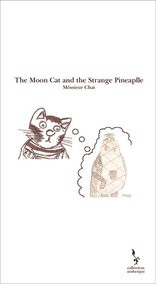 The Moon Cat and the Strange Pineaplle