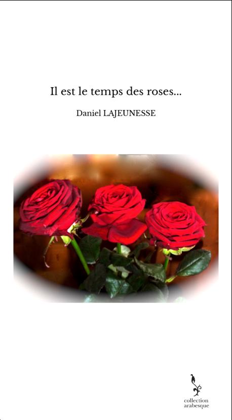 Il est le temps des roses...