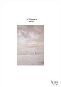 La Dégenèse
