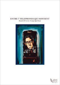 ENTRE 7 TELEPHONES QUI SONNENT