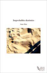 Improbables destinées
