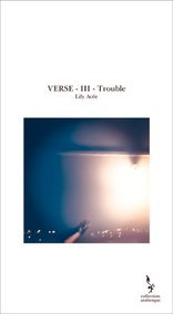 VERSE - III - Trouble