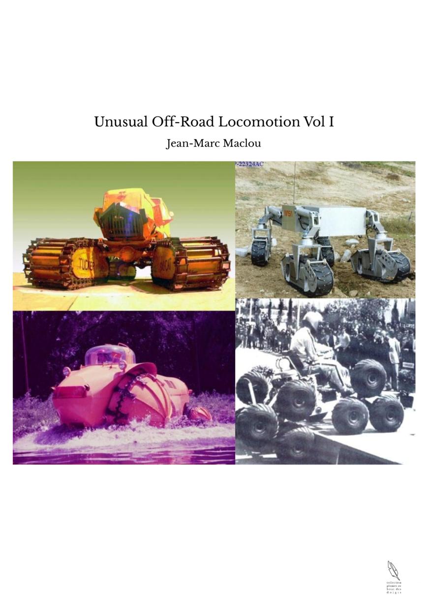 Unusual Off-Road Locomotion Vol I