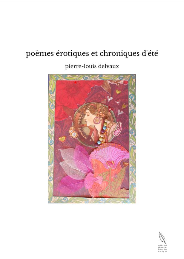 poèmes érotiques et chroniques d'été