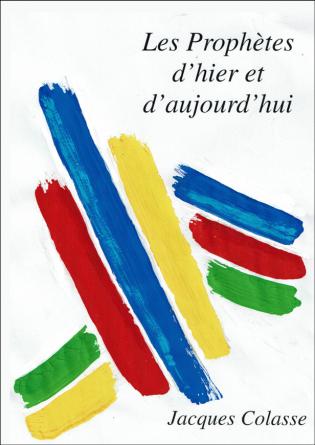 LES PROPHÈTES D'HIER ET D'AUJOURD'HUI