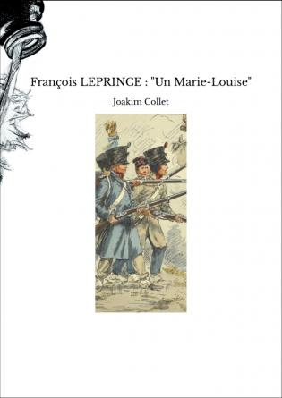 """François LEPRINCE : """"Un Marie-Louise"""""""