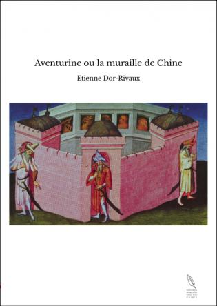 Aventurine ou la muraille de Chine