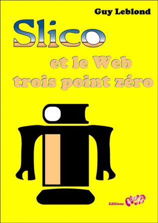 Slico et le Web trois point zéro