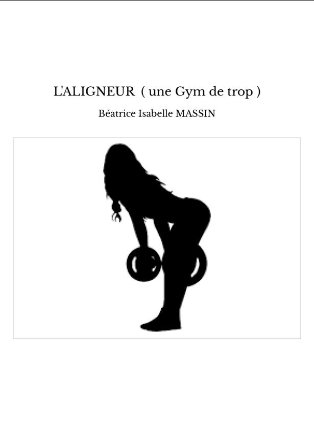 L'ALIGNEUR ( une Gym de trop )