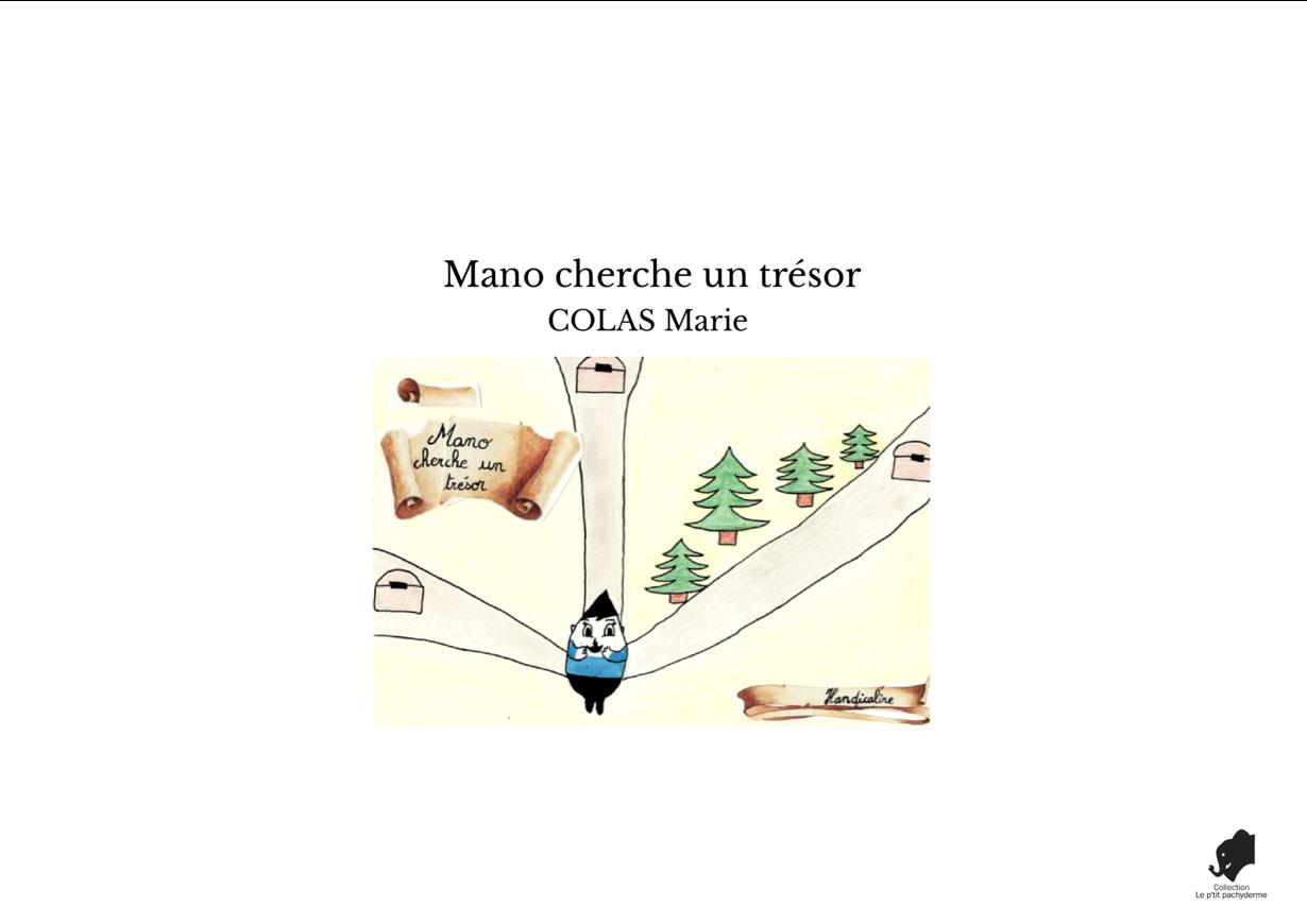 Mano cherche un trésor