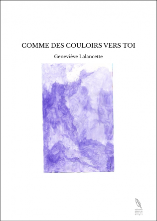 COMME DES COULOIRS VERS TOI