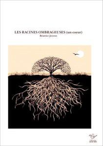 LES RACINES OMBRAGEUSES (un coeur)