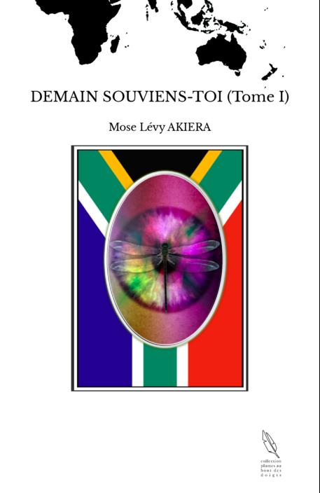 DEMAIN SOUVIENS-TOI (Tome I)