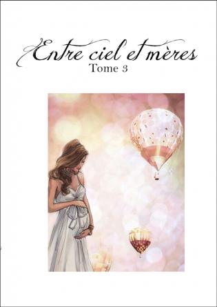Entre Ciel et mères Tome 3