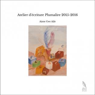 Atelier d'écriture Plumalire 2015-2016