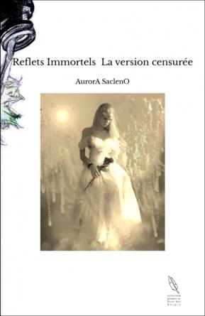 Reflets Immortels La version censurée