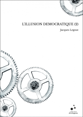 L'ILLUSION DEMOCRATIQUE (2)