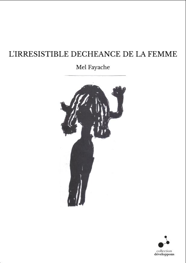 L'IRRESISTIBLE DECHEANCE DE LA FEMME