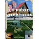 LE PIEGE QUEBECOIS