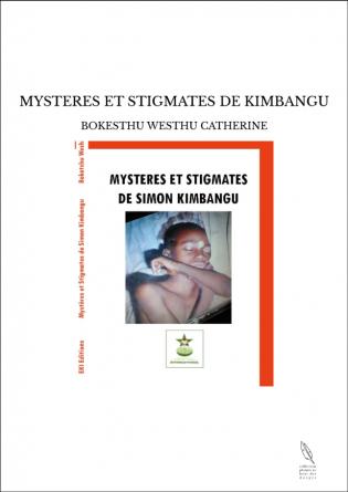 MYSTERES ET STIGMATES DE KIMBANGU