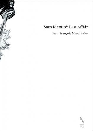 Sans Identité: Last Affair