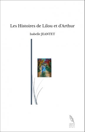 Les Histoires de Lilou et d'Arthur