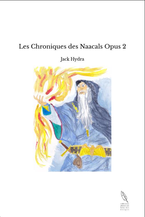 Les Chroniques des Naacals Opus 2