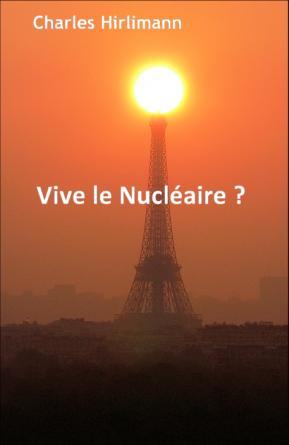 Vive le Nucléaire ?
