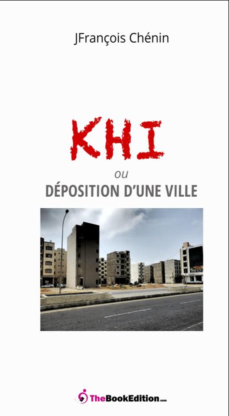 KHI ou Déposition d'une ville