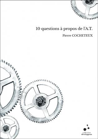 10 questions à propos de l'A.T.