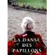 LA DANSE DES PAPILLONS